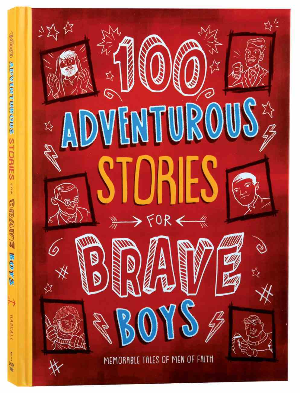 100 Adventurous Stories For Brave Boys: Memorable Tales of Men of Faith (Brave Boys Series) Hardback