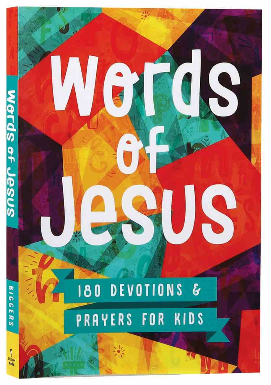 Words of Jesus: 180 Devotions and Prayers For Kids Paperback