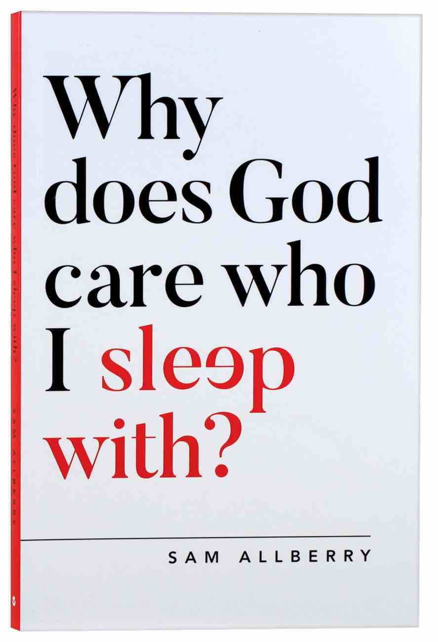 Why Does God Care Who I Sleep With? Paperback