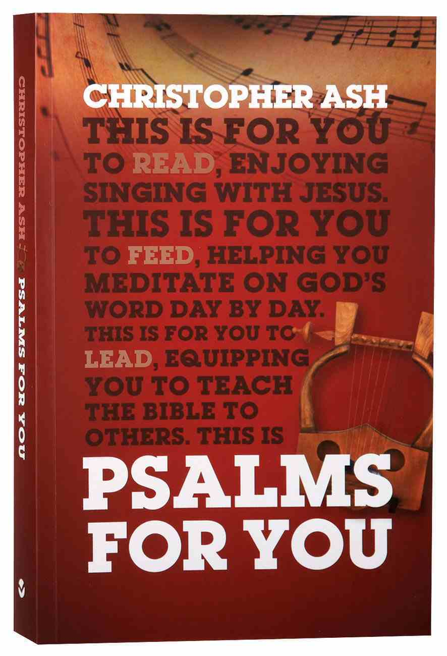 Psalms For You: How to Pray, How to Feel and How to Sing (God's Word For You Series) Paperback