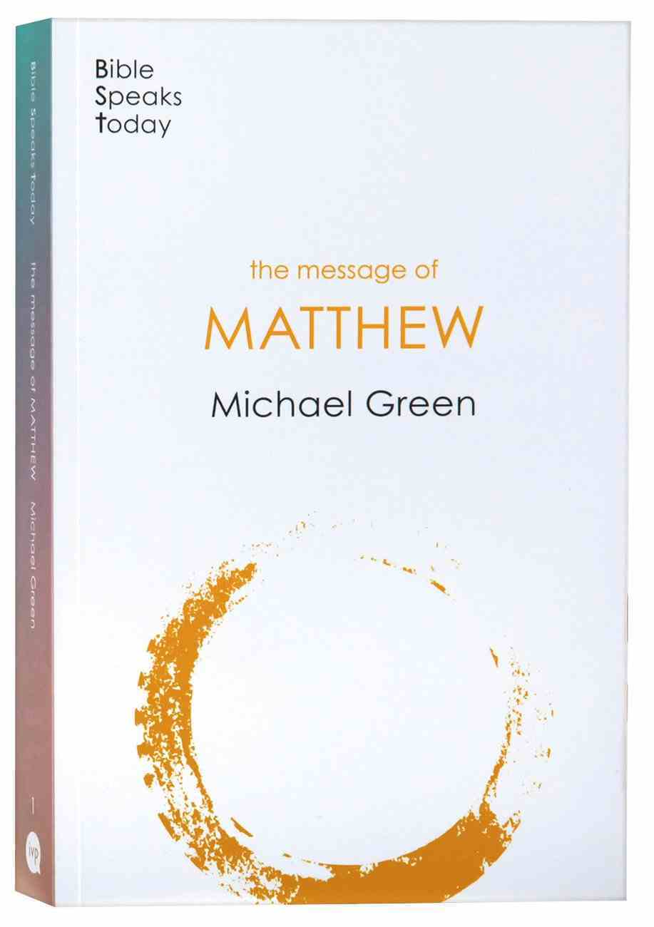 The Message of Matthew (2020) (Bible Speaks Today Series) Paperback
