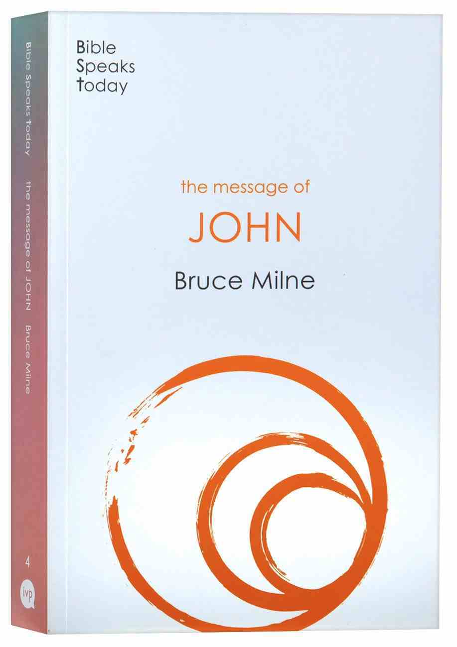 Message of John: Here is Your King (2020) (Bible Speaks Today Series) Paperback