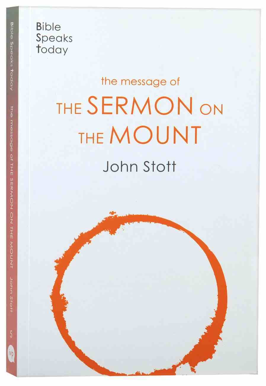 Message of the Sermon on the Mount, The: Christian Counter-Culture (2020) (Bible Speaks Today Series) Paperback