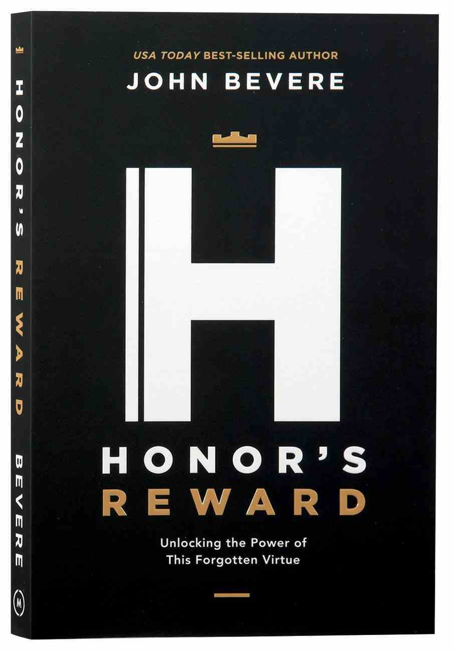 Honor's Reward: Unlocking the Power of This Forgotten Virtue Paperback