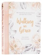 Walking in Grace: 366 Grace-Filled Devotions Designed to Offer Courage, Hope and Wisdom For Women (With Ribbon Marker And Gilt Edges) Imitation Leather