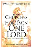 Seven Churches, Four Horsemen, One Lord: Lessons From the Apocalypse Paperback