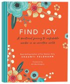 Find Joy: A Devotional Journey to Unshakable Wonder in An Uncertain World Hardback