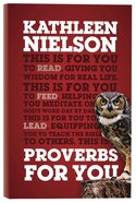 Proverbs For You: Giving You Wisdom For Real Life (God's Word For You Series) Paperback