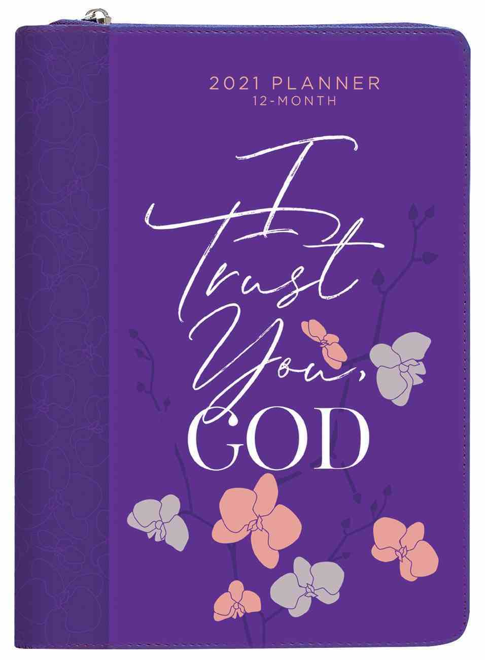 2021 12-Month Weekly Diary/Planner: I Trust You God (Faux Ziparound) Imitation Leather