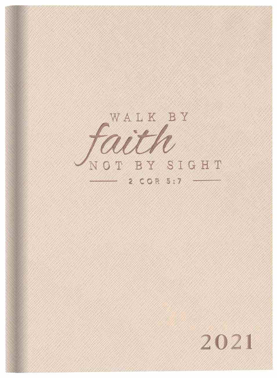 2021 12-Month Diary/Planner: Walk By Faith Not By Sight Imitation Leather