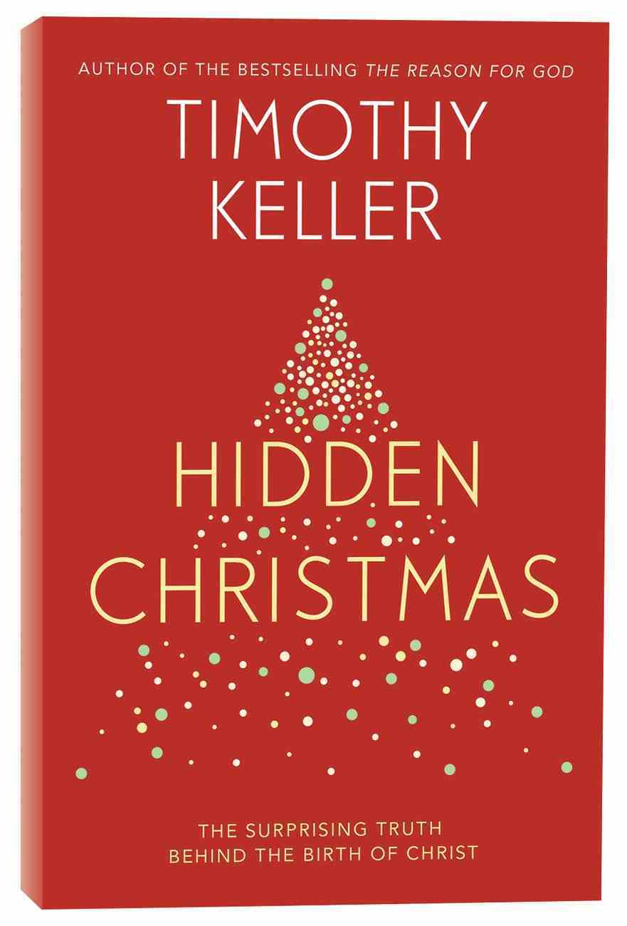 Hidden Christmas: The Surprising Truth Behind the Birth of Christ PB (Smaller)