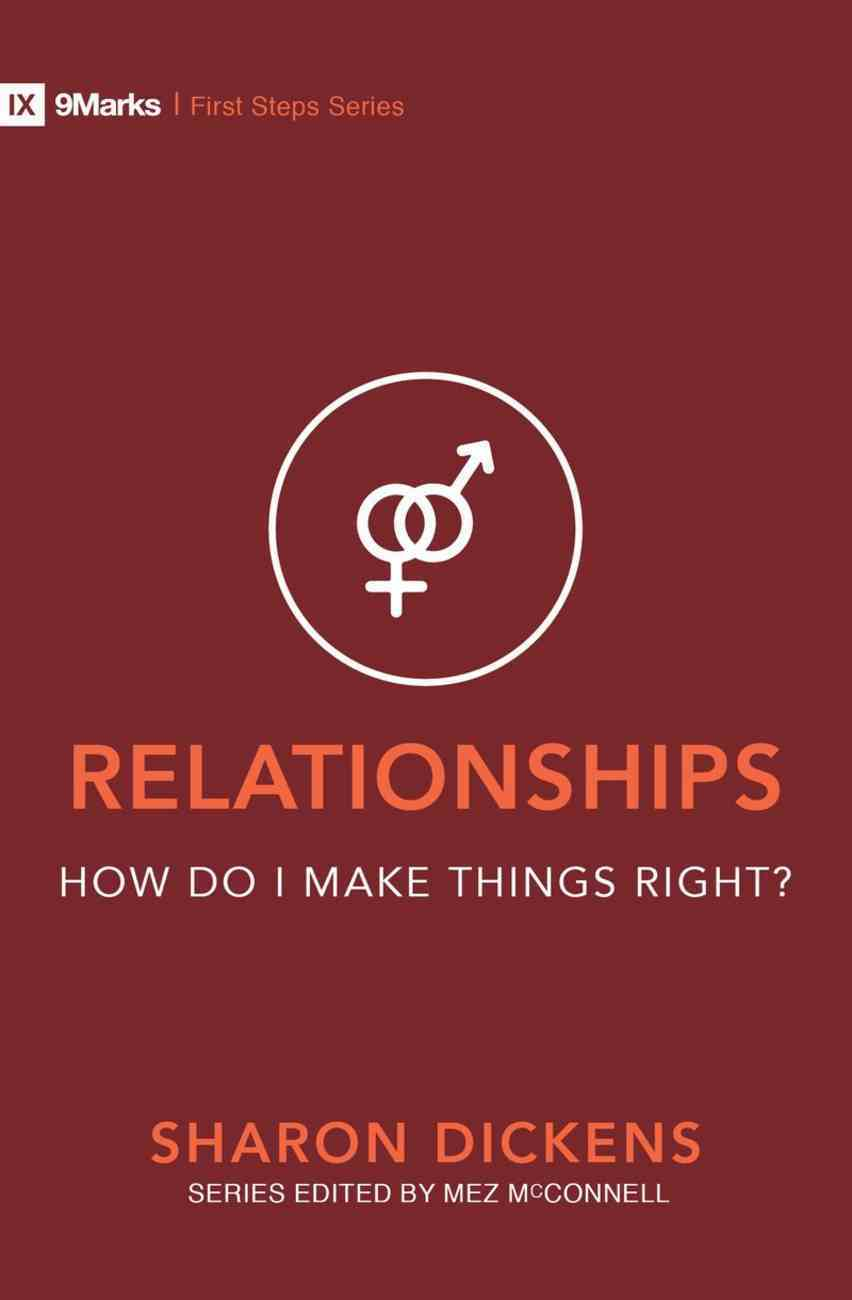 Relationships: How Do I Make Things Right? (9marks First Steps Series) Paperback