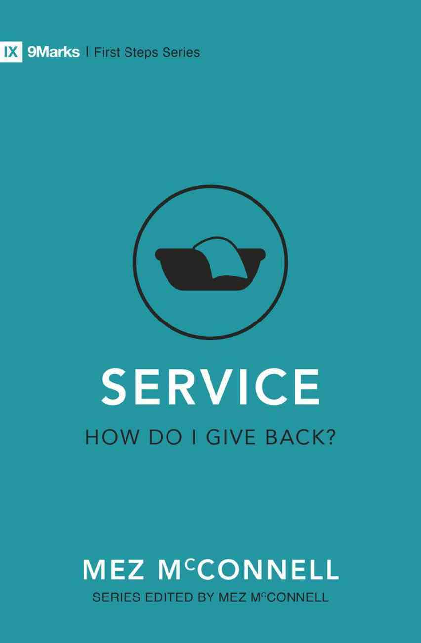 Service: How Do I Give Back? (9marks First Steps Series) Paperback