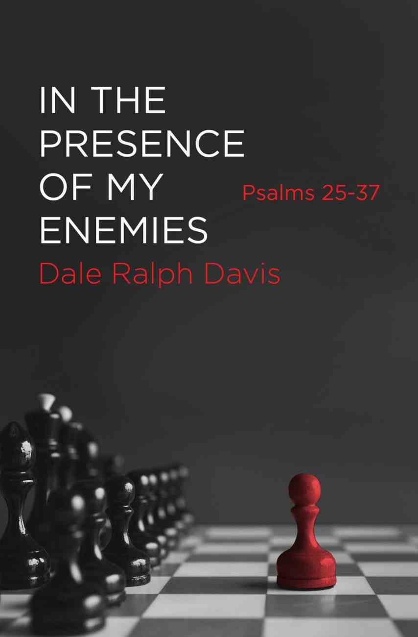 Psalms 25-37: In the Presence of My Enemies Paperback