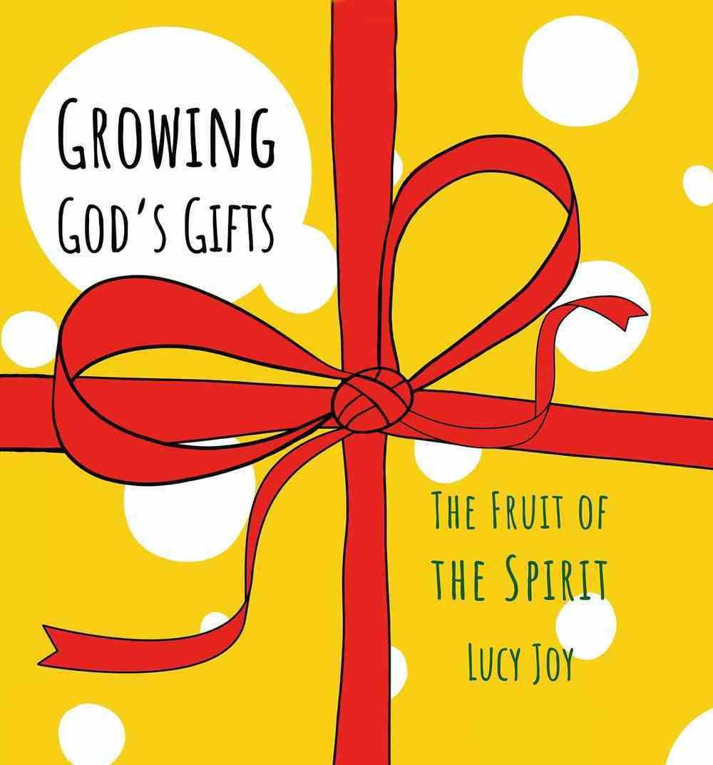 Growing God's Gifts: The Fruit of the Spirit Hardback