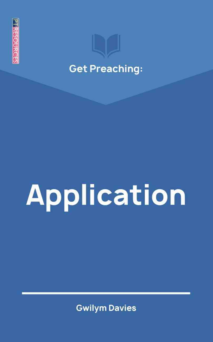 """Get Preaching: Application (Proclamation Trust's """"Preaching The Bible"""" Series) Paperback"""