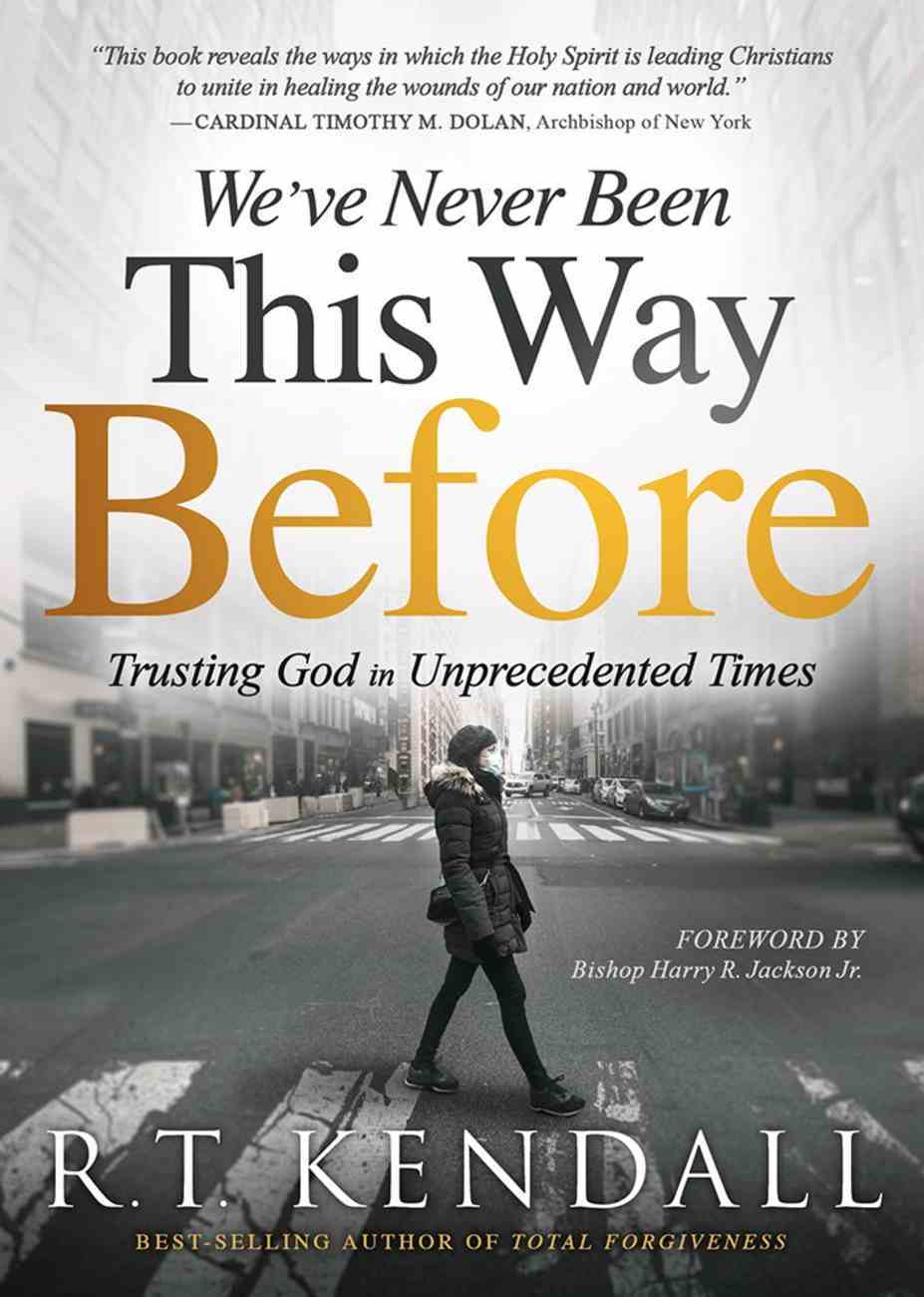 We've Never Been This Way Before: Trusting God in Unprecedented Times Paperback