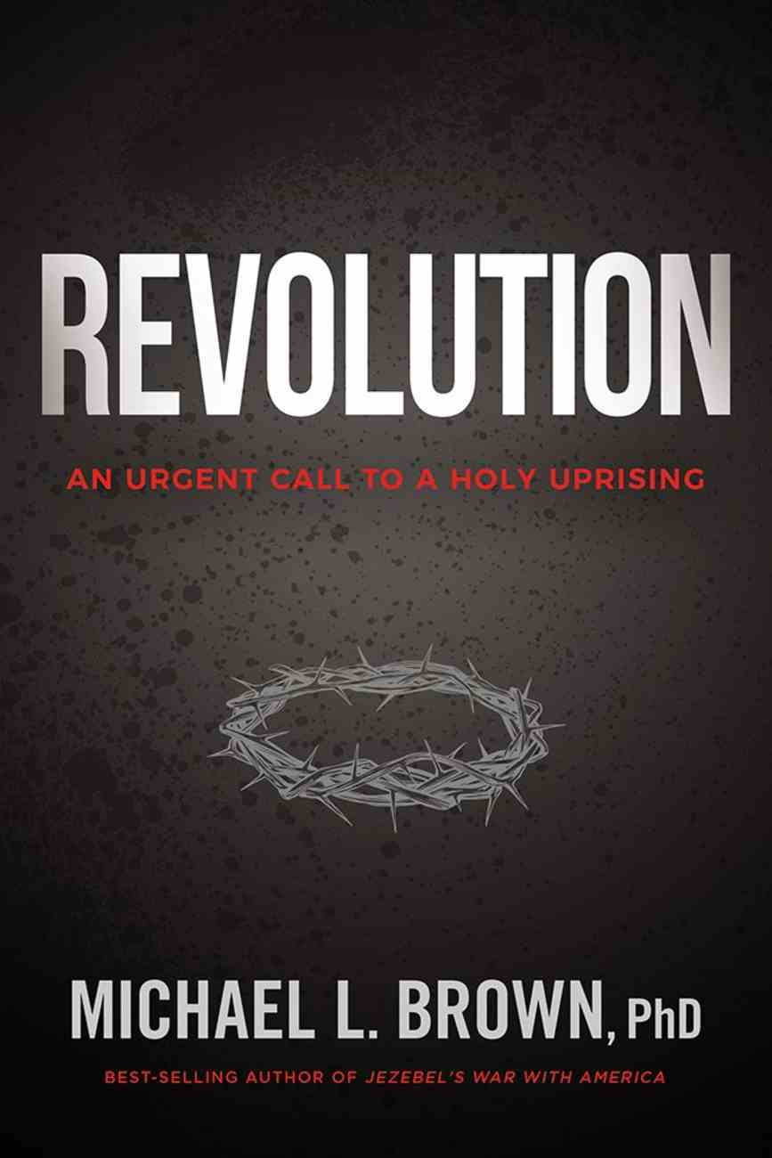 Revolution: An Urgent Call to a Holy Uprising Paperback