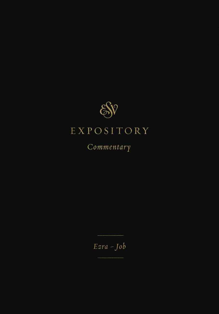 Ezra-Job (#04 in Esv Expository Commentary Series) Hardback