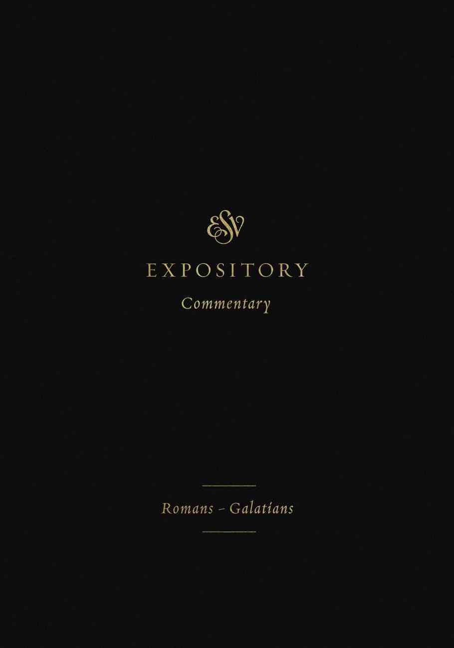 Romans-Galatians (#10 in Esv Expository Commentary Series) Hardback