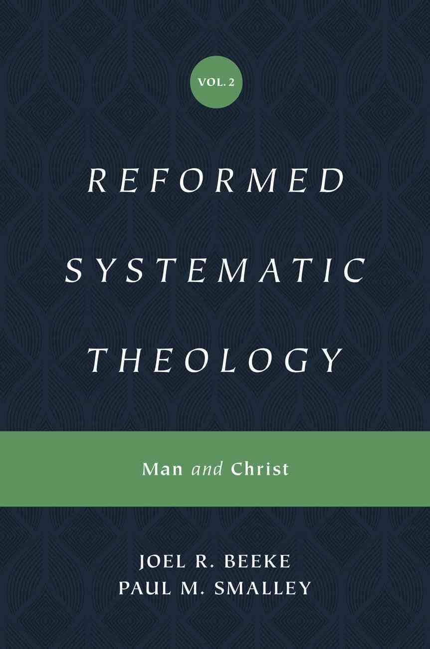 Man and Christ (#02 in Reformed Systematic Theology Series) Hardback
