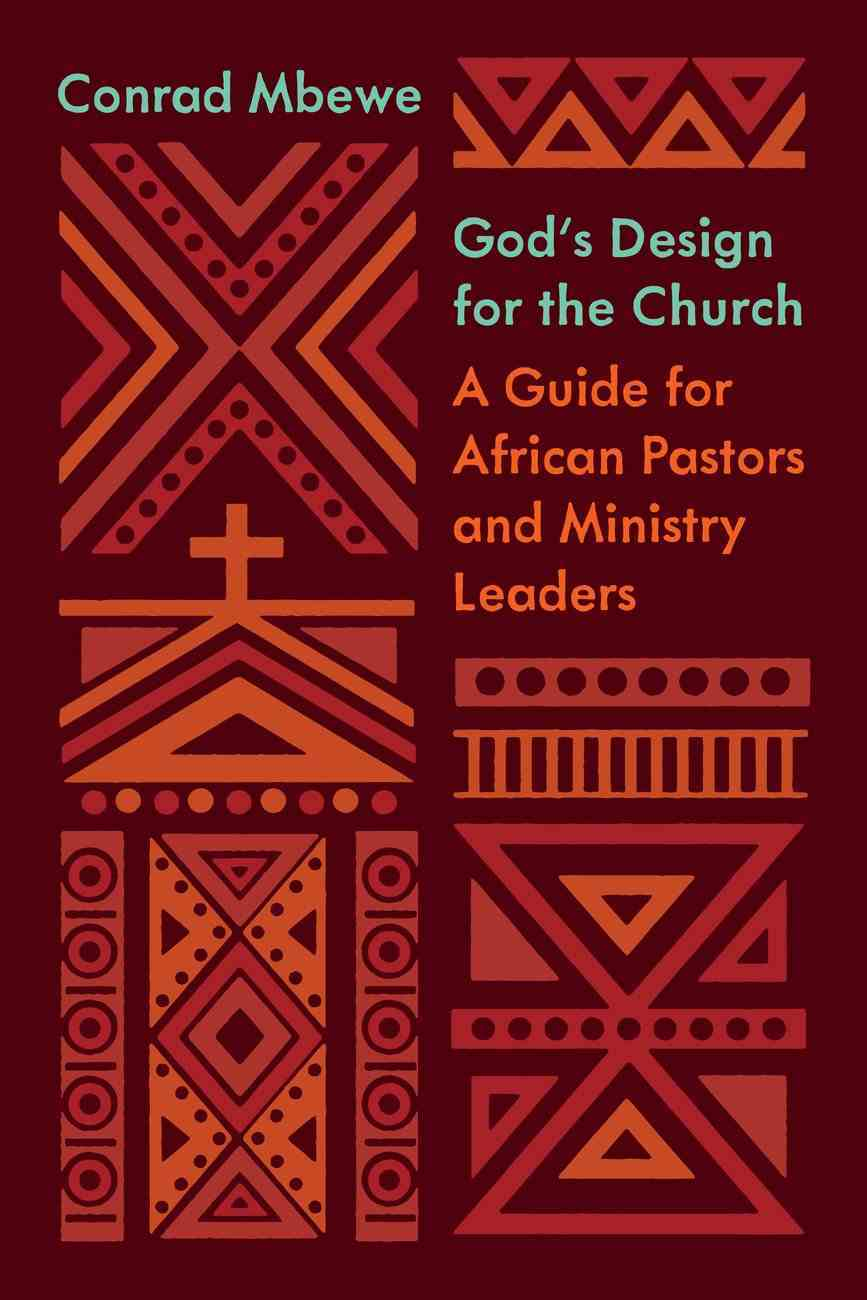 God's Design For the Church: A Guide For African Pastors and Ministry Leaders (The Gospel Coalition Series) Paperback