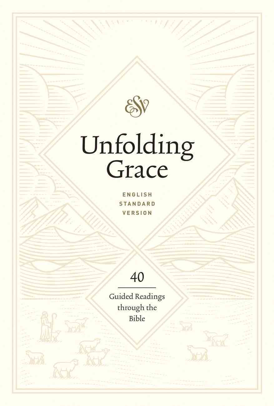 Unfolding Grace: 40 Guided Readings Through the Bible Hardback