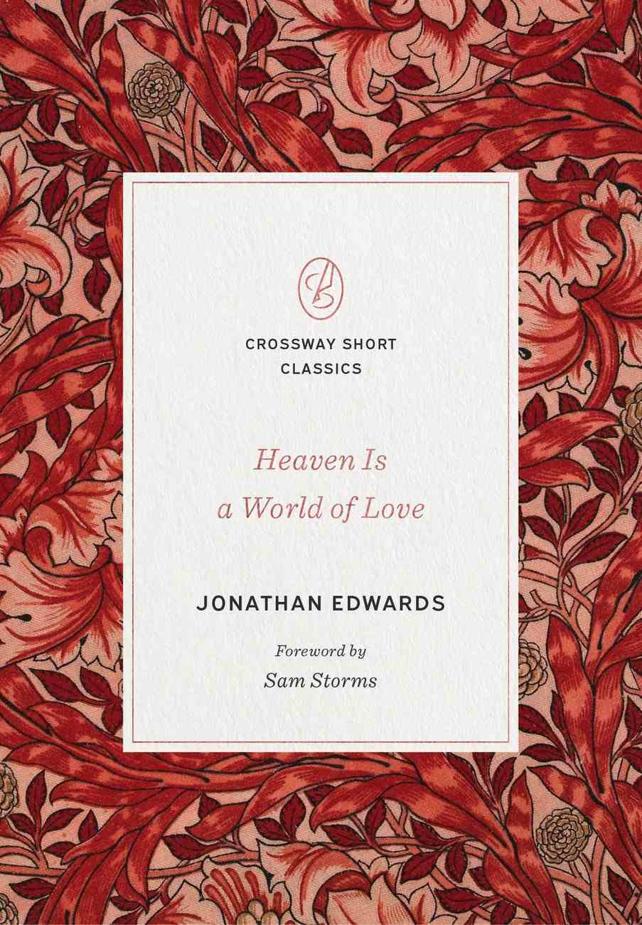 Heaven is a World of Love (Crossway Short Classics Series) Paperback