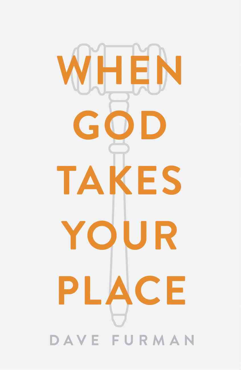 When God Takes Your Place (ESV) (Pack Of 25) Booklet