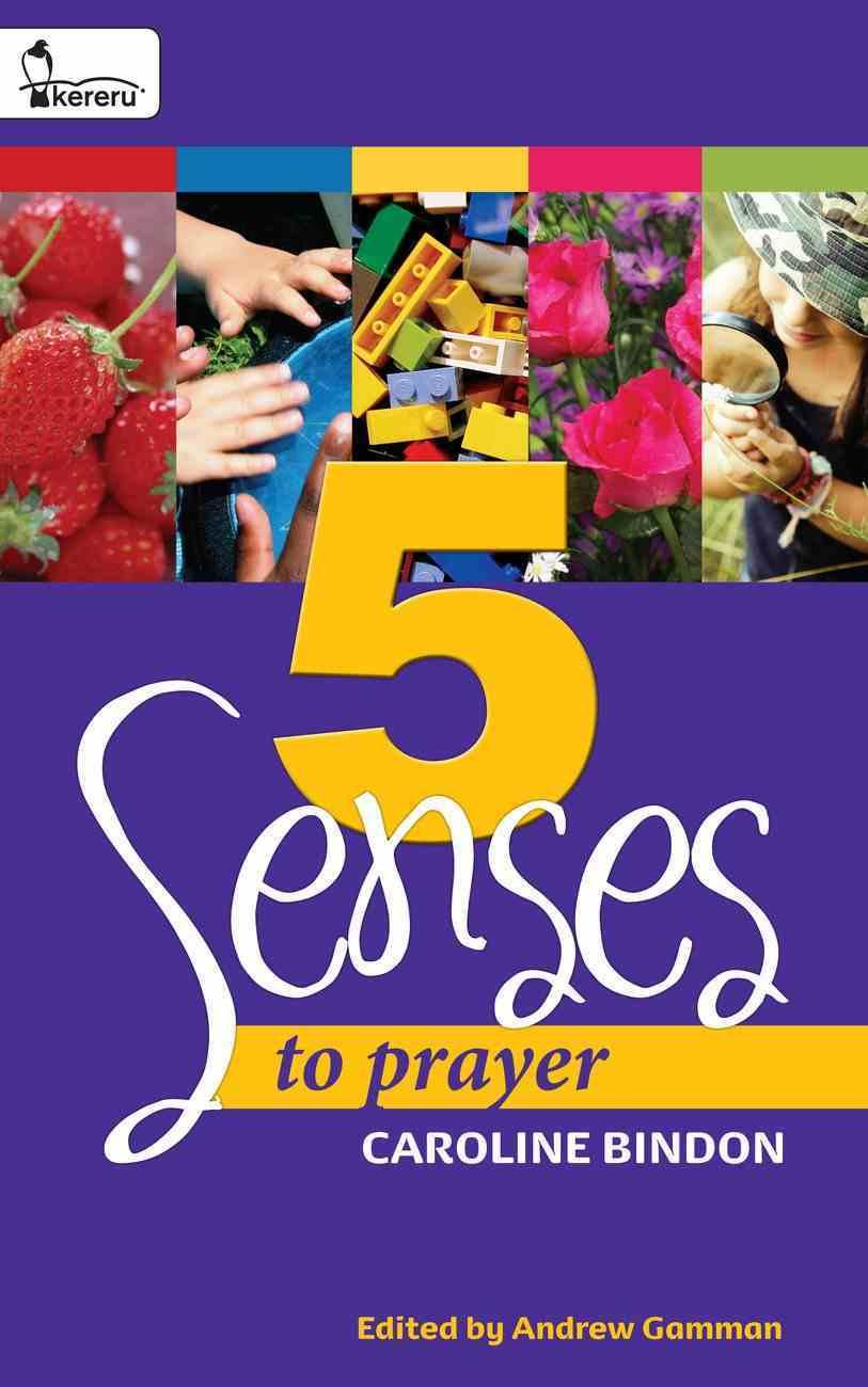 5 Senses to Prayer - a Collection of Experiential Prayers - Book 1 eBook