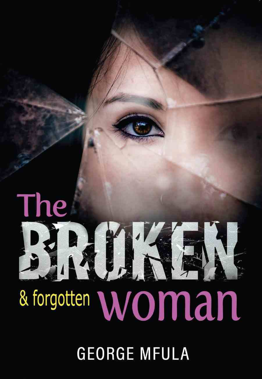 The Broken and Forgotten Woman Paperback