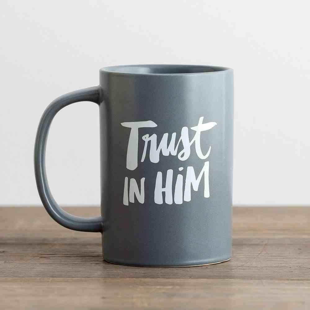 Ceramic Mug: Trust in Him, Grey/White Homeware