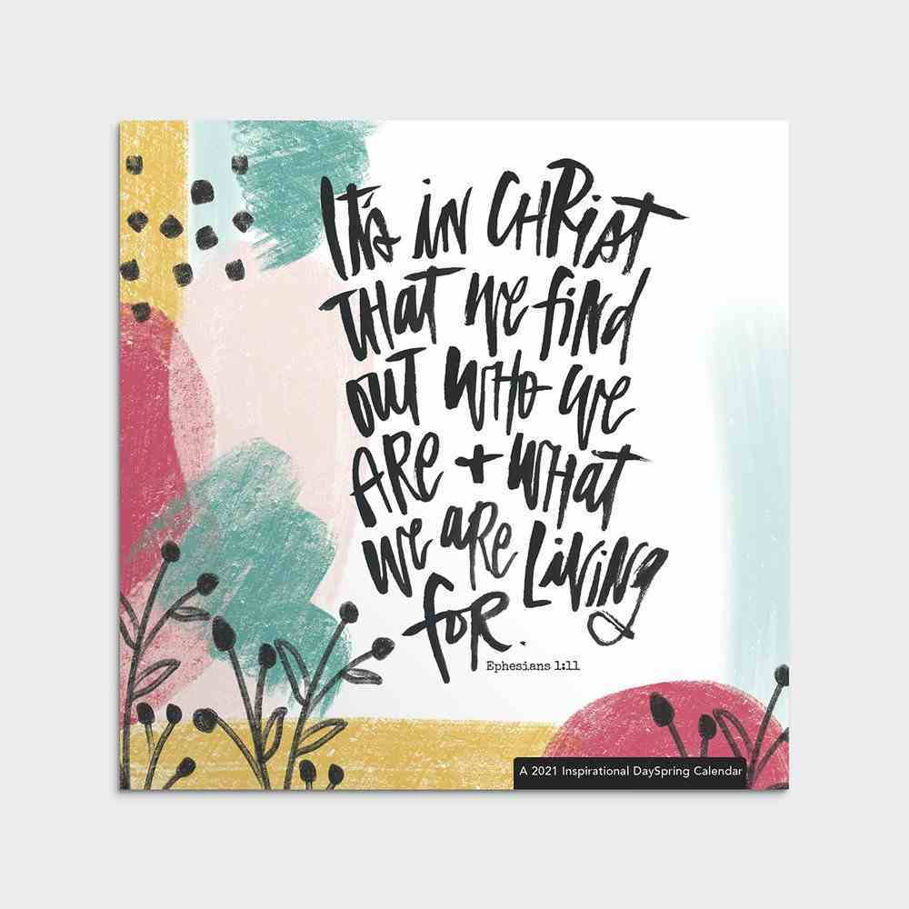 2021 Standard Wall Calendar: It's in Christ We Find Out Who We Are and What We Are Living For Calendar