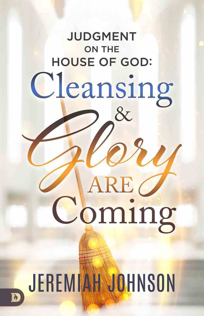 Judgment on the House of God: Cleansing and Glory Are Coming Paperback