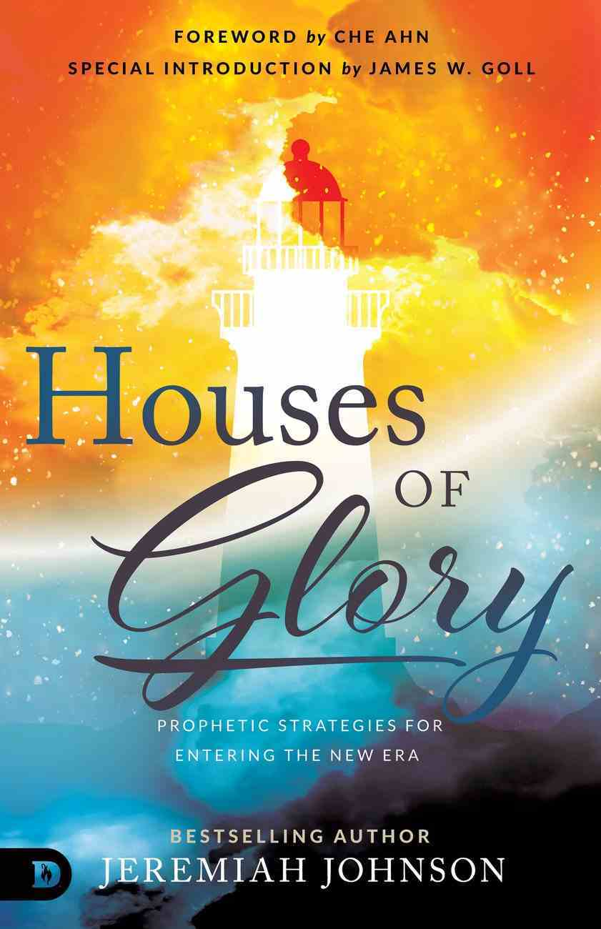 Houses of Glory: Prophetic Strategies For Entering the New Era Paperback