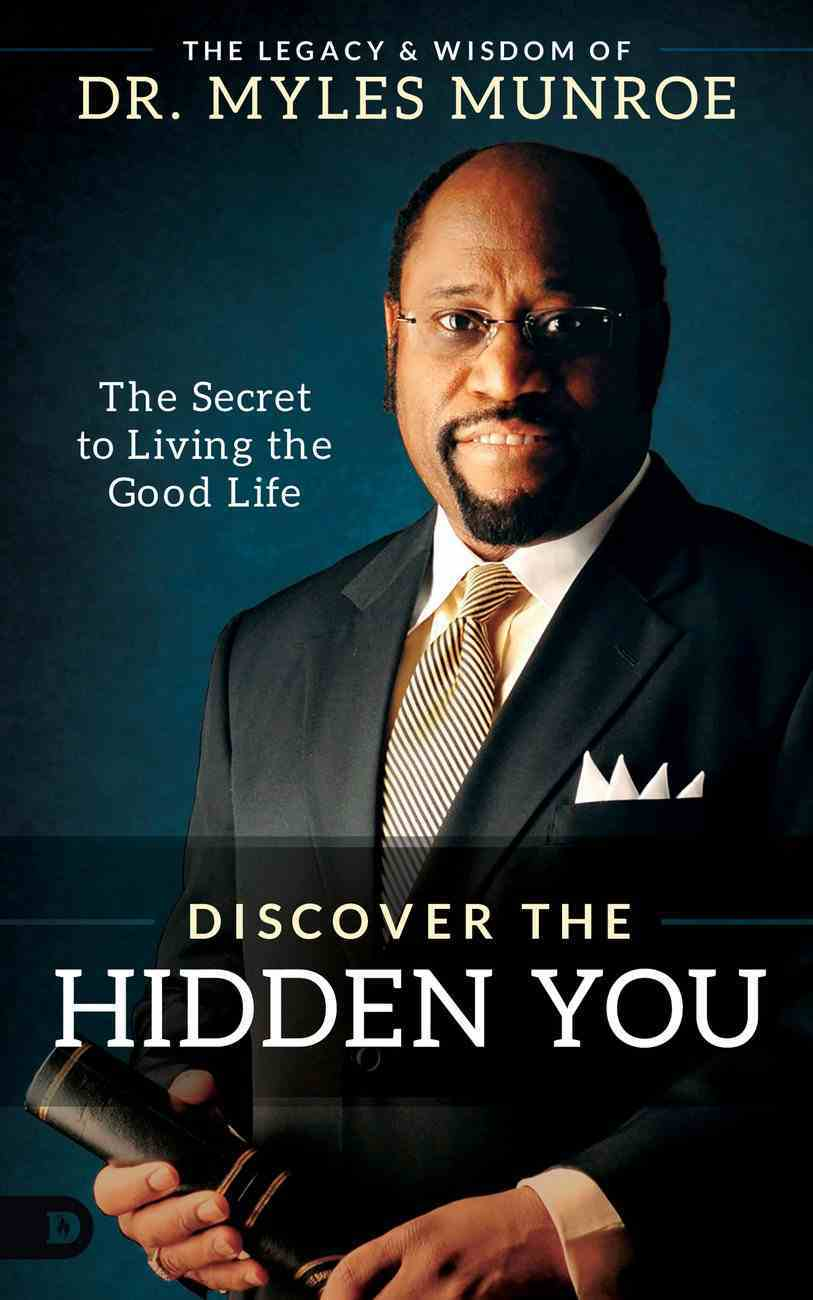 Discover the Hidden You: The Secret to Living the Good Life Hardback