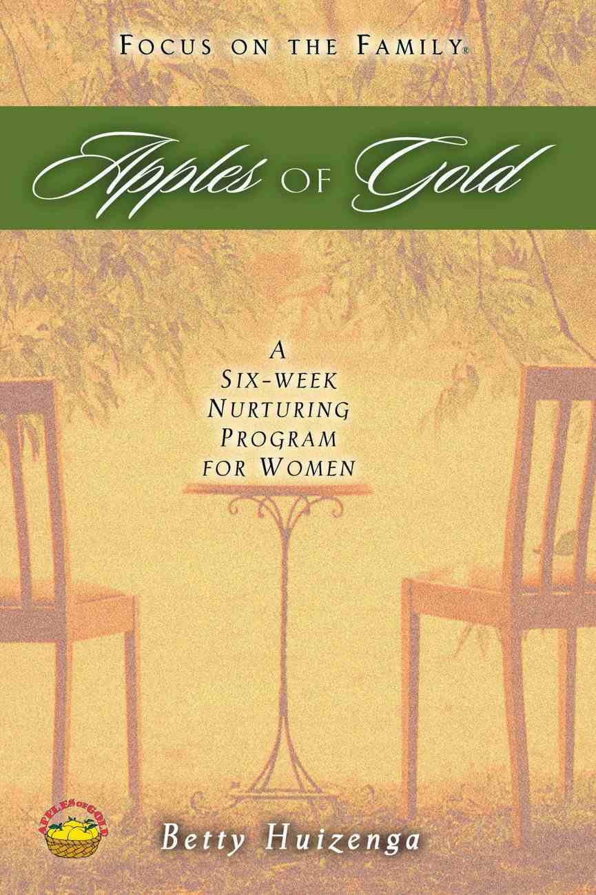 Apples of Gold: 6 Week Nurturing Program For Women Paperback