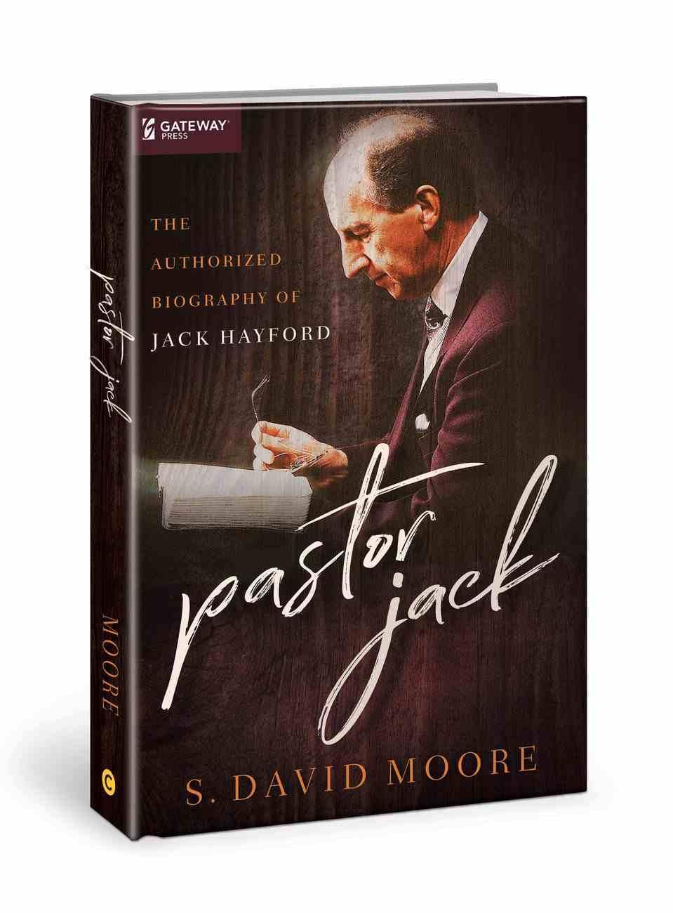 Pastor Jack: The Authorized Biography of Jack Hayford Hardback