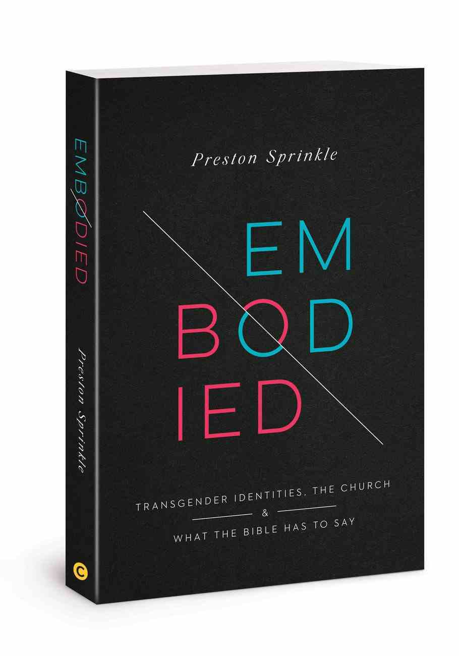 Embodied: Transgender Identities, the Church, and What the Bible Has to Say Paperback