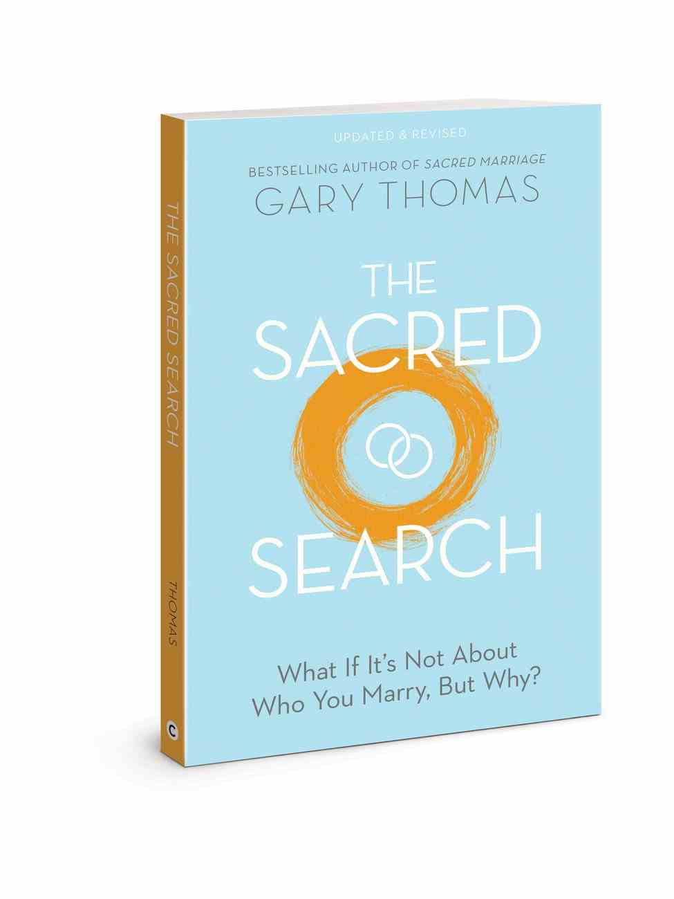 The Sacred Search: What If It's Not About Who You Marry, But Why? Paperback