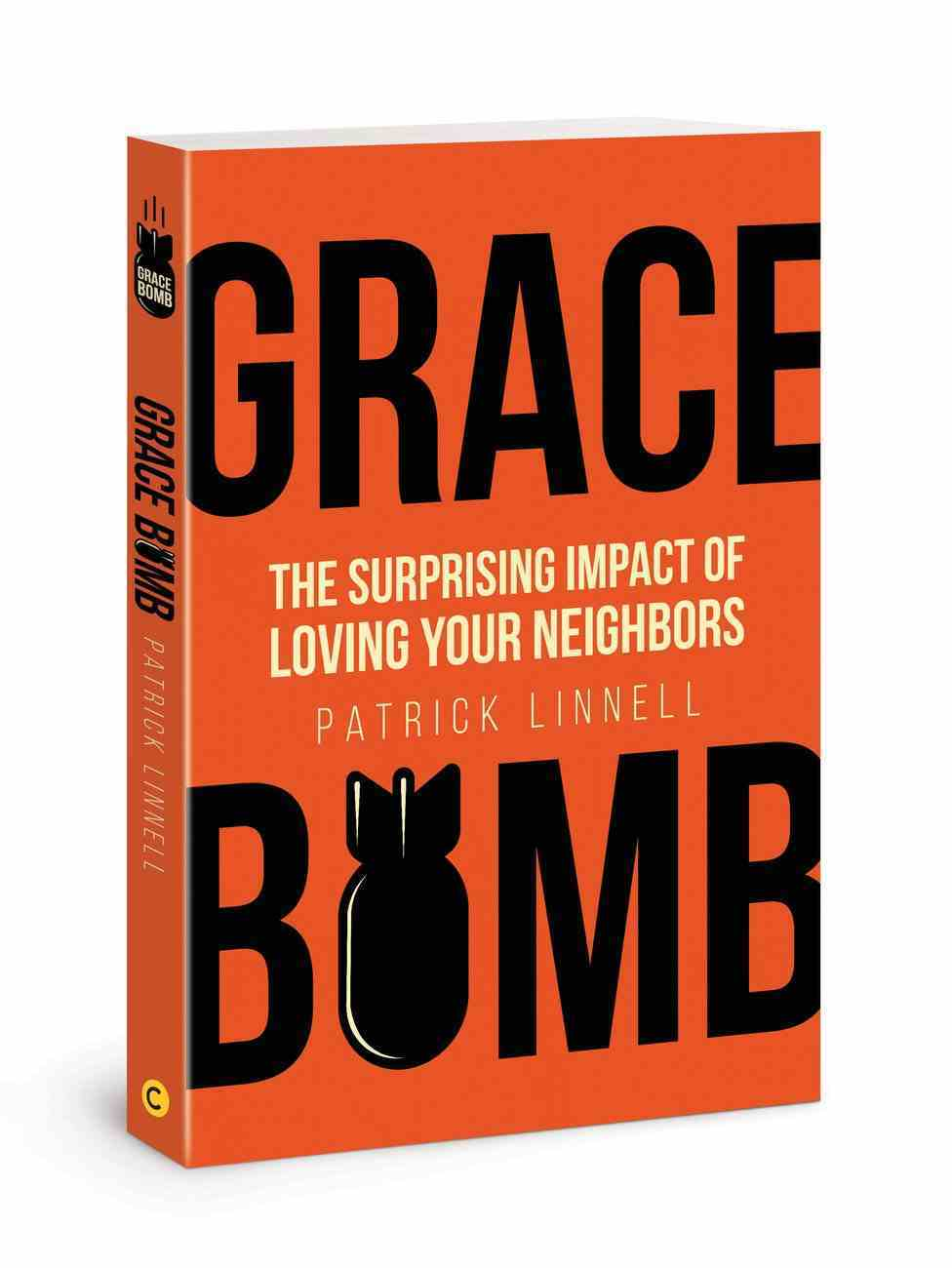 Grace Bomb: The Surprising Impact of Loving Your Neighbor Paperback