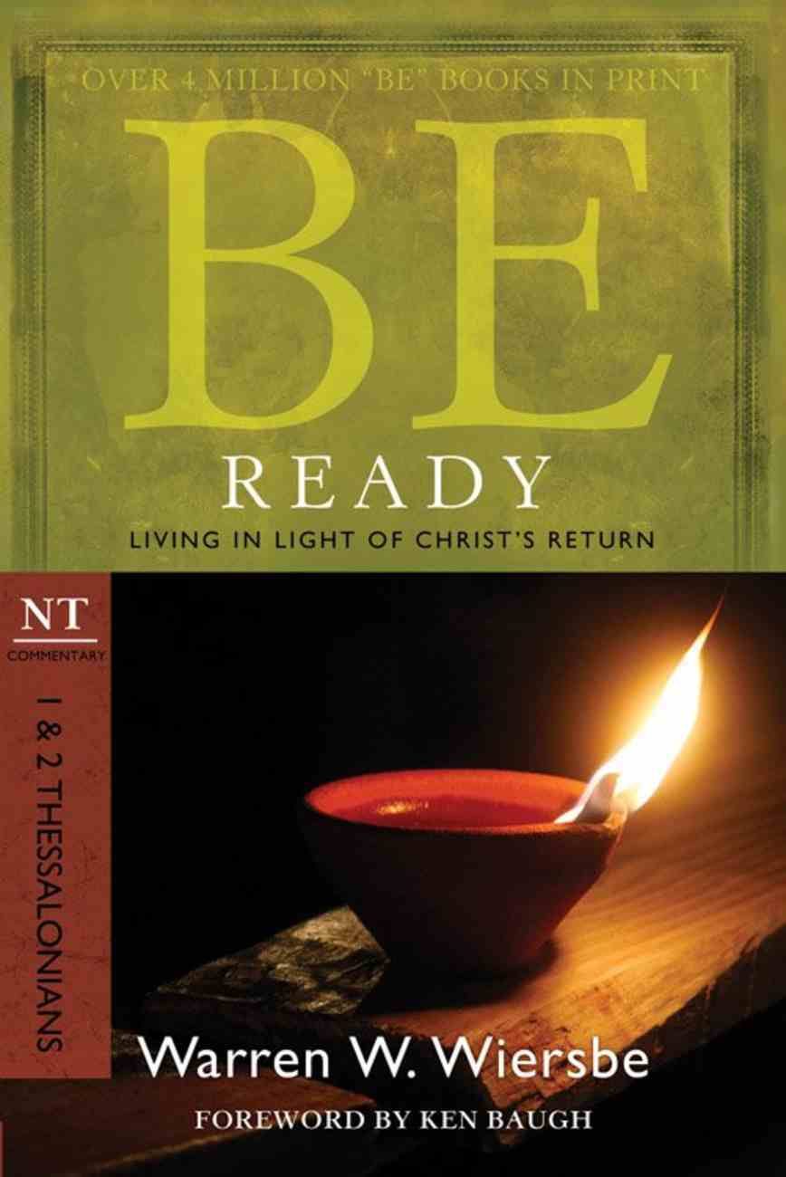 Be Ready (1 & 2 Thessalonians) (Be Series) Paperback