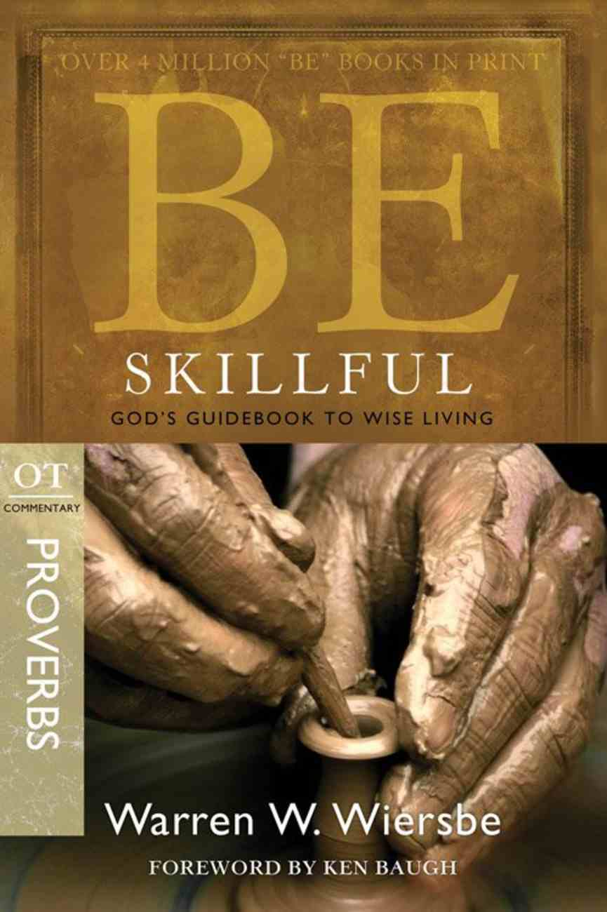 Be Skillful (Proverbs) (Be Series) Paperback