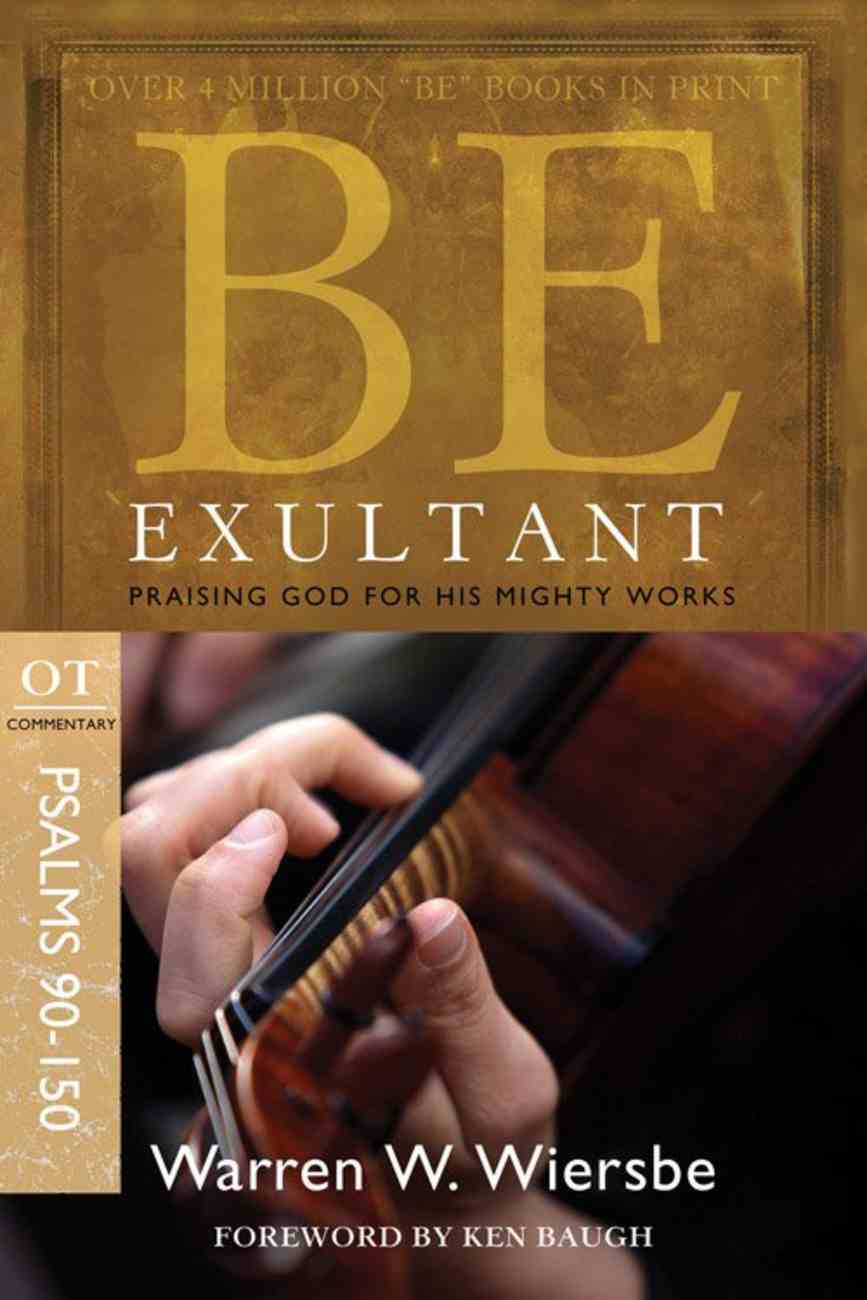 Be Exultant (Psalms 90-150) (Be Series) Paperback