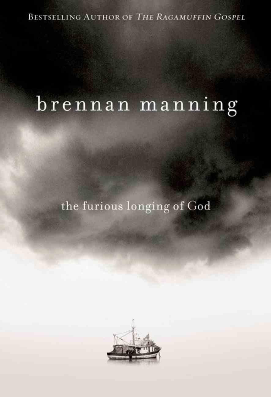 The Furious Longing of God Hardback