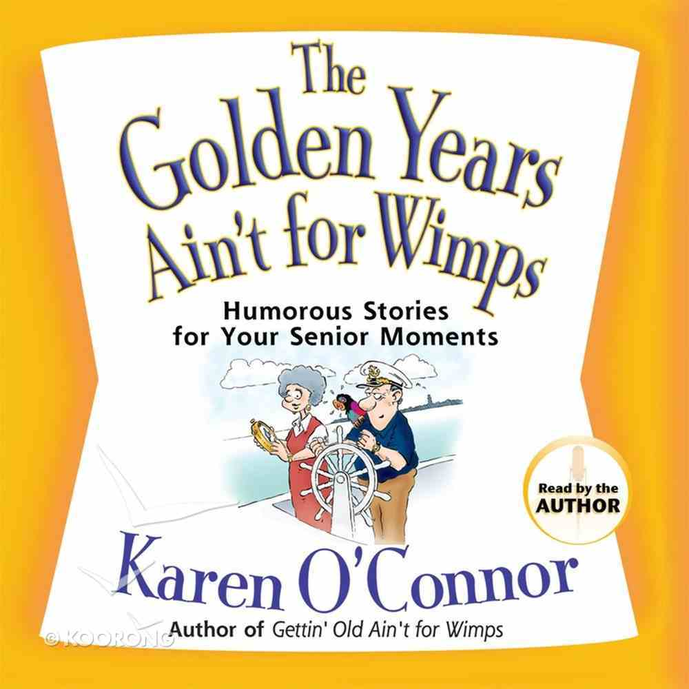 The Golden Years Ain't For Wimps eAudio Book