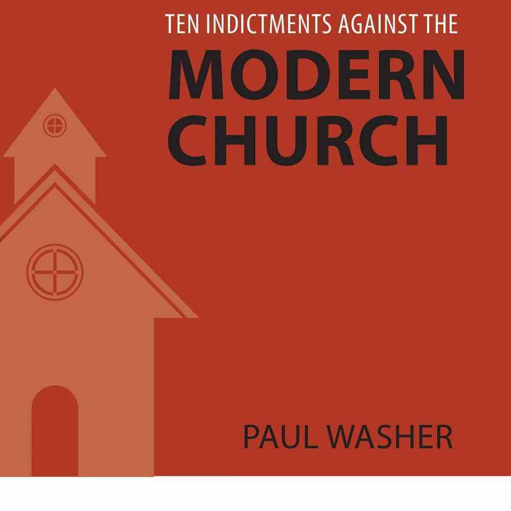 Ten Indictments Against the Modern Church eAudio Book