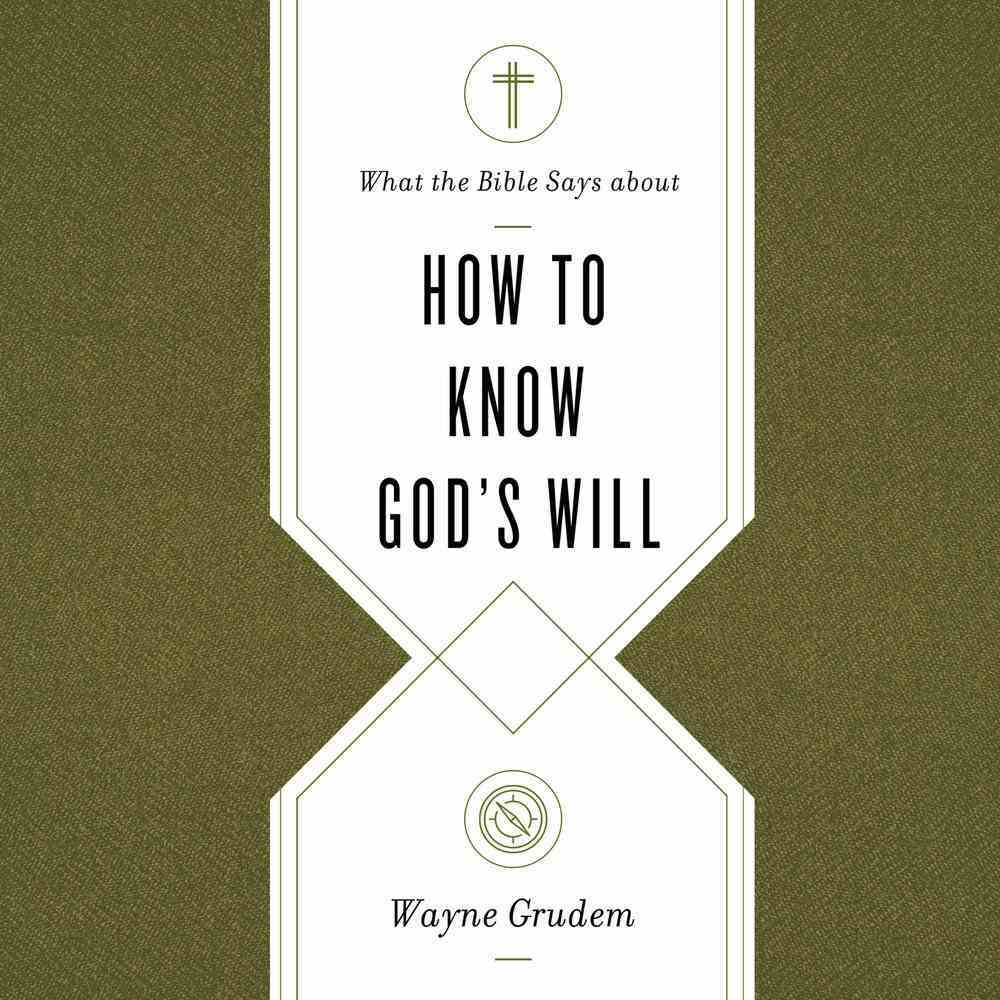 What the Bible Says About How to Know God's Will (What The Bible Says About Series) eAudio Book