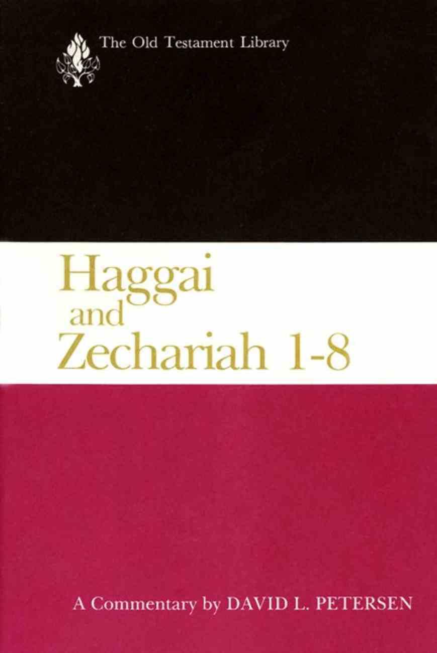 Haggai and Zechariah 1-8 (Old Testament Library Series) Paperback