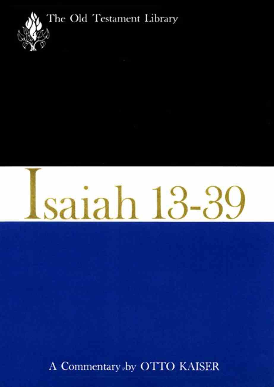 Isaiah 13-39 (Old Testament Library Series) Paperback